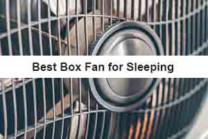 Best Box Fan for Sleeping