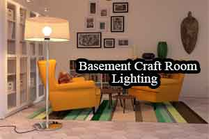 Best Lighting for Basement Craft Room