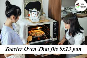 Best Toaster Oven That Fits a 9x13 Pan