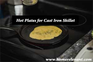 Best Hot Plates for Cast Iron Skillet