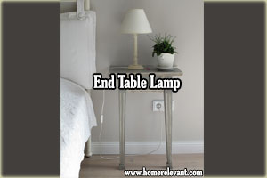 Where Should a Lamp be Placed on an End Table?